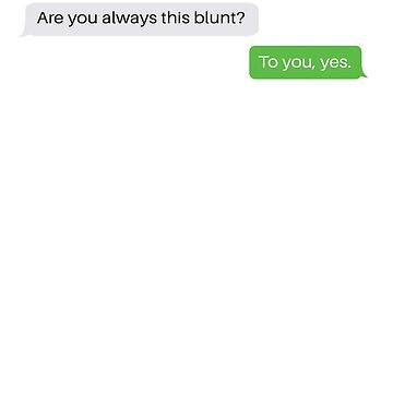 Yes I am blunt by B3DesignUK