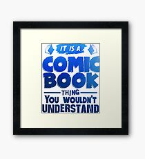It Is A Comic Book Thing Framed Print