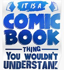 It Is A Comic Book Thing Poster