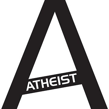 A FOR ATHEIST by DJVYEATES