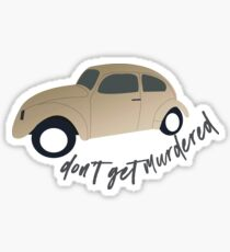My Favorite Murder Don't Get Murdered Quote Sticker