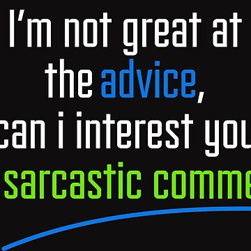Can I interest you in a sarcastic comment? - Chandler Quote by ImEmmaR