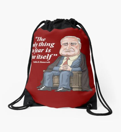 "President Franklin D. Roosevelt - ""Fear itself"" Drawstring Bag"