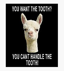 You Can't Handle the Tooth Joke Llama Funny Design Photographic Print