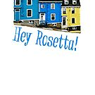 Hey Rosetta! by lynchboy