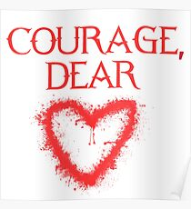 Courage, Dear <3 Poster