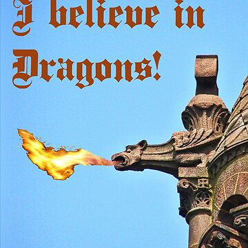 Believe in Dragons by ChadKroll