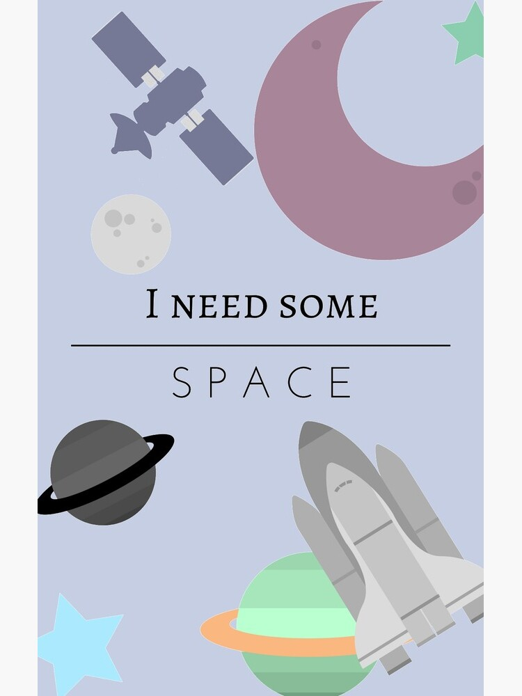 I need some space by sunnysketches