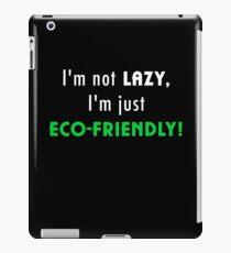 Not Lazy but Eco-Friendly (Black) iPad Case/Skin