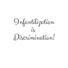 Infantilization is Discrimination! by EWAutismLibrary
