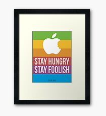 Stay Hungry. Stay Foolish. Framed Print