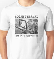 SOLAR THERMAL IS THE FUTURE T-Shirt