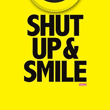 Calliefornia™—Shut Up & Smile by Trulyfunky