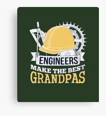 ENGINEERS MAKE THE BEST GRANDPAS Canvas Print