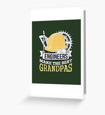 ENGINEERS MAKE THE BEST GRANDPAS Greeting Card