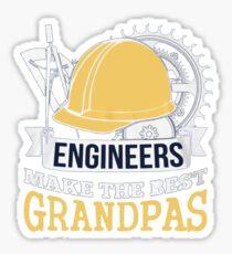 ENGINEERS MAKE THE BEST GRANDPAS Sticker