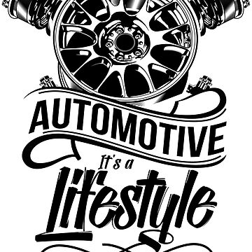Automotive its a lifestyle by melsmoon