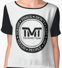 TMT | The Money Team | Tough Times Don't Last, Tough People Do Chiffon Top