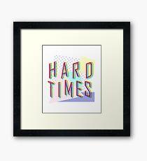 Hard Times Framed Print