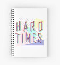 Hard Times Spiral Notebook