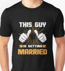 This Guy Is Getting Married Shirt T-Shirt