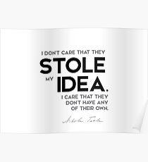stole my idea - nikola tesla Poster