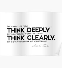 think deeply, think clearly - nikola tesla Poster