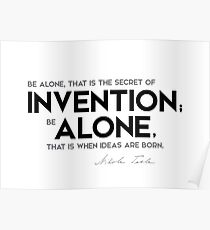 invention, be alone - nikola tesla Poster