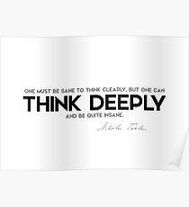 sane, think deeply - nikola tesla Poster