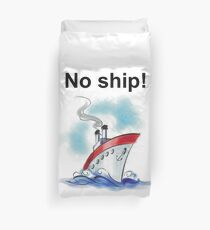 No ship! Duvet Cover