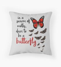 In a swarm of moths, dare to be a butterfly Throw Pillow