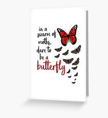 In a swarm of moths, dare to be a butterfly Greeting Card