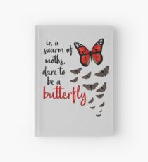 In a swarm of moths, dare to be a butterfly Hardcover Journal