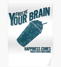 Freeze Your Brain - Heathers Poster