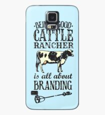 Being a Good Cattle Rancher is all about Branding Case/Skin for Samsung Galaxy