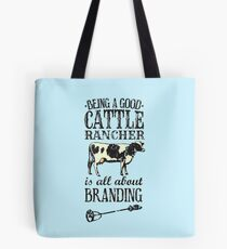 Being a Good Cattle Rancher is all about Branding Tote Bag