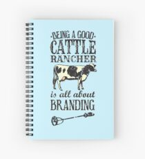 Being a Good Cattle Rancher is all about Branding Spiral Notebook