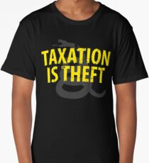 Being Libertarian , Taxation Is Theft Long T-Shirt