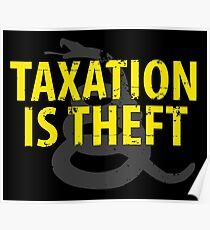 Being Libertarian , Taxation Is Theft Poster