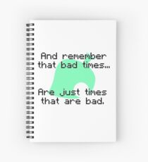Times That Are Bad Spiral Notebook