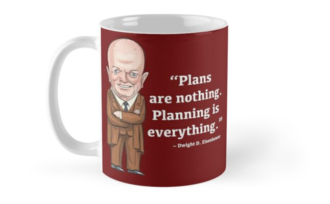 President Dwight D. Eisenhower - Plans are nothing by MacKaycartoons