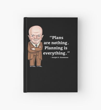 President Dwight D. Eisenhower - Plans are nothing Hardcover Journal