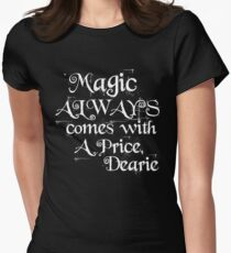 Magic Always Comes With a Price Dearie (Once Upon a Time, Rumpelstiltskin)  Women's Fitted T-Shirt