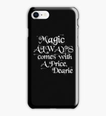 Magic Always Comes With a Price Dearie (Once Upon a Time, Rumpelstiltskin)  iPhone Case/Skin
