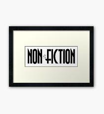 NON - FICTION Framed Print