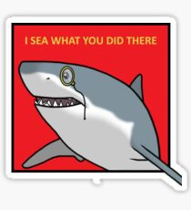 I Sea What You Did There Sticker