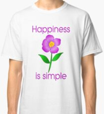 Happiness is Simple Classic T-Shirt