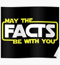 May The Facts Be With You Poster