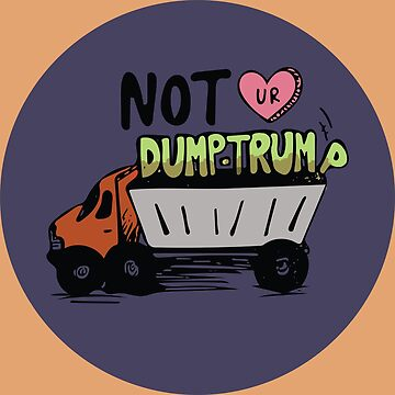 This Earth is NOT your dump, Trump! by Citygurl
