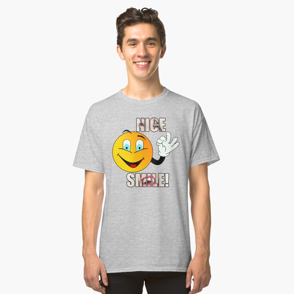 Nice Smile! Classic T-Shirt Front